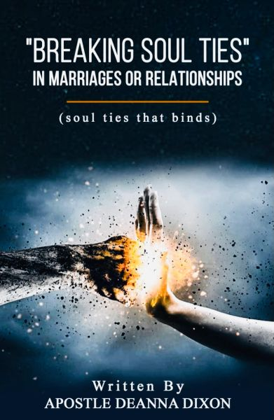BREAKING SOUL TIES IN MARRIAGES OR RELATIONSHIPS THIS IS A POWERFUL THIN BOOKLET