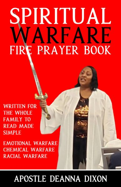 PRE-ORDER SPIRITUAL WARFARE FIRE PRAYER BOOK -BRINGING PRAYER BACK IN FAMILIES EVEN A CHILD CAN READ THE PRAYERS IN THIS BOOK TO HELP THEM