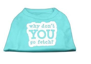 Tee Shirt - You Go Fetch
