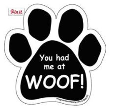 Magnet - You had me at Woof!