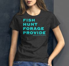 Fish, Hunt, Forage, Provide Short Sleeve Crewneck T shirt, NEW!