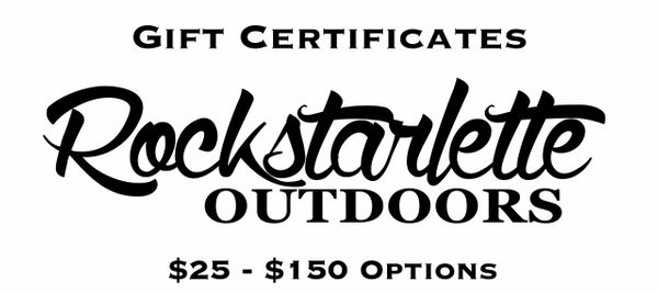 Rockstarlette Outdoors Gift Certificates: Available from $25-$150