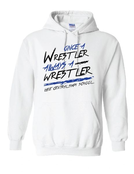 Lake Central Once A Wrestler Always A Wrestler Hoodie