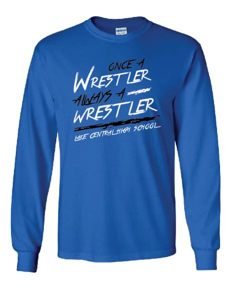 Lake Central Once A Wrestler Always A Wrestler Long Sleeves