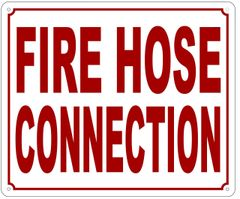 FIRE HOSE CONNECTION SIGN (ALUMINUM SIGN SIZED 10X12)