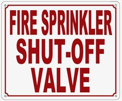 FIRE SPRINKLER SHUT-OFF VALVE SIGN (ALUMINUM SIGN SIZED 10X12)