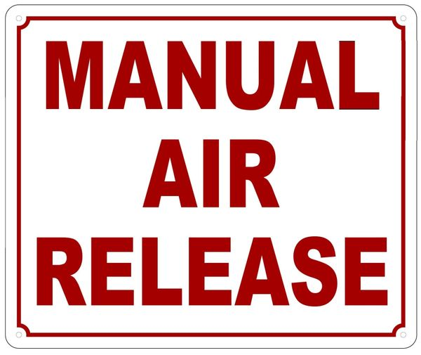 MANUAL AIR RELEASE SIGN (ALUMINUM SIGN SIZED 10X12)