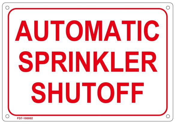 AUTOMATIC SPRINKLER SHUTOFF SIGN (ALUMINUM SIGN SIZED 7X10)