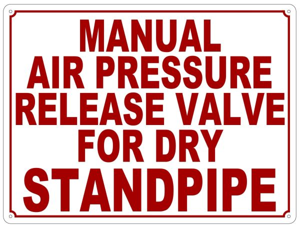 MANUAL AIR PRESSURE RELEASE VALVE FOR DRY STANDPIPE SIGN (ALUMINUM SIGN SIZED 12X16)