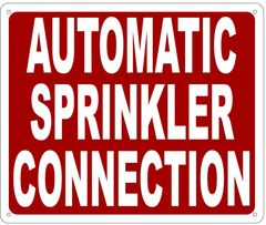 AUTOMATIC SPRINKLER CONNECTION SIGN- REFLECTIVE !!! (ALUMINUM 10X12)