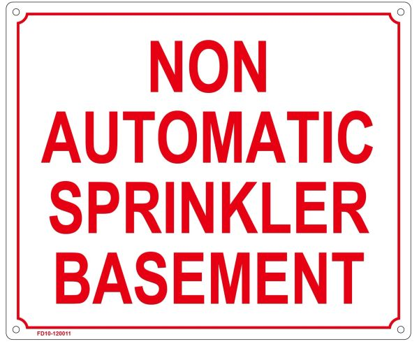 NON AUTOMATIC SPRINKLER BASEMENT SIGN (ALUMINUM SIGN SIZED 10X12)
