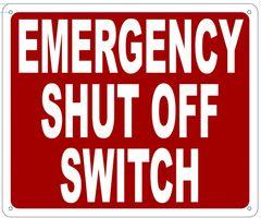 EMERGENCY SHUT OFF SWITCH SIGN- REFLECTIVE !!! (ALUMINUM 10X12)