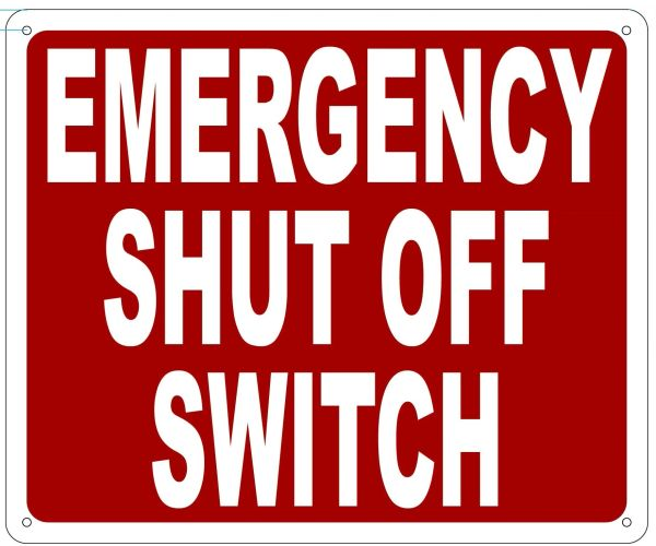 EMERGENCY SHUT OFF SWITCH SIGN- REFLECTIVE !!! (ALUMINUM 10X12)