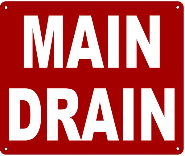 MAIN DRAIN SIGN- REFLECTIVE !!! (ALUMINUM 10X12)