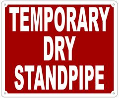 TEMPORARY DRY STANDPIPE SIGN- REFLECTIVE !!! (ALUMINUM 10X12)