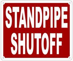 STANDPIPE SHUTOFF SIGN- REFLECTIVE !!! (ALUMINUM 10X12)