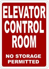ELEVATOR CONTROL ROOM NO STORAGE PERMITTED SIGN- REFLECTIVE !!! (ALUMINUM 14X10)