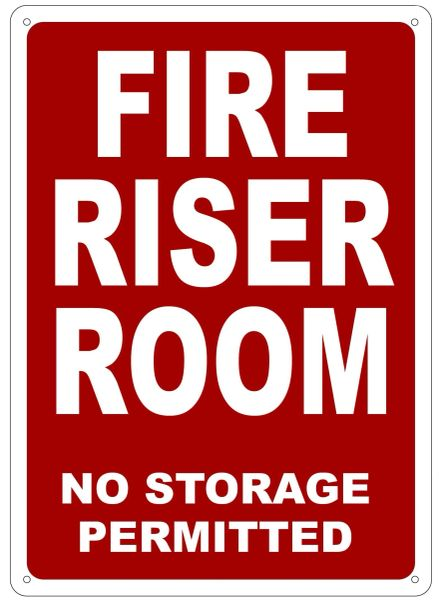 FIRE RISER ROOM NO STORAGE PERMITTED SIGN- REFLECTIVE !!! (ALUMINUM 14X10)