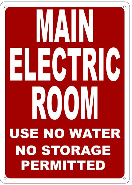 MAIN ELECTRIC ROOM USE NO WATER NO STORAGE PERMITTED SIGN- REFLECTIVE !!! (ALUMINUM 14X10)