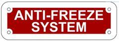 ANTI-FREEZE SYSTEM SIGN- REFLECTIVE !!! (ALUMINUM 2X6)