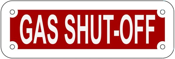 GAS SHUT-OFF SIGN- REFLECTIVE !!! (ALUMINUM 2X6)
