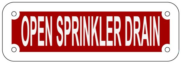 OPEN SPRINKLER DRAIN SIGN- REFLECTIVE !!! (ALUMINUM 2X6)