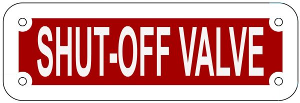 SHUT-OFF VALVE SIGN- REFLECTIVE !!! (ALUMINUM 2X6)