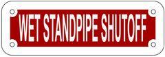 WET STANDPIPE SHUTOFF SIGN- REFLECTIVE !!! (ALUMINUM 2X6)