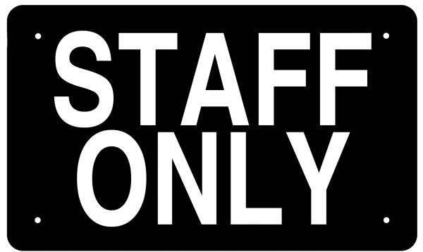STAFF ONLY SIGN (ALUMINUM 6X10)