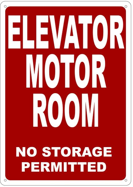 ELEVATOR MOTOR ROOM NO STORAGE PERMITTED SIGN- REFLECTIVE !!! (ALUMINUM 14X10)
