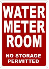 WATER METER ROOM NO STORAGE PERMITTED SIGN- REFLECTIVE !!! (ALUMINUM 14X10)
