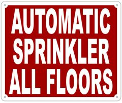 AUTOMATIC SPRINKLER ALL FLOORS SIGN- REFLECTIVE !!! (ALUMINUM 10X12)