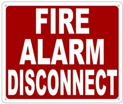 FIRE ALARM DISCONNECT SIGN- REFLECTIVE !!! (ALUMINUM 10X12)