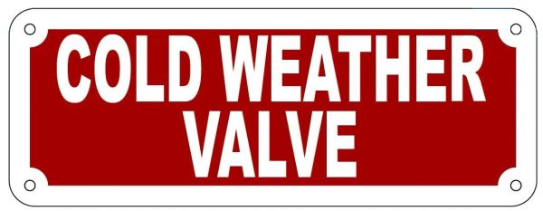COLD WEATHER VALVE SIGN- REFLECTIVE !!! (ALUMINUM 3X8)