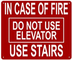 IN CASE OF FIRE USE STAIRS DO NOT USE ELEVATOR SIGN- REFLECTIVE !!! (ALUMINUM 10X12)