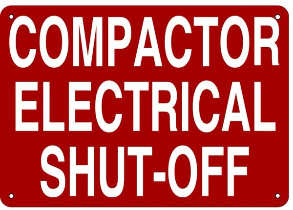COMPACTOR ELECTRICAL SHUT-OFF SIGN- REFLECTIVE !!! (ALUMINUM 7X10)