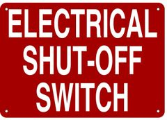 ELECTRICAL SHUT-OFF SWITCH SIGN- REFLECTIVE !!! (ALUMINUM 7X10)