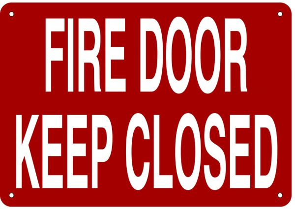 FIRE DOOR KEEP CLOSED SIGN- REFLECTIVE !!! (ALUMINUM 7X10)