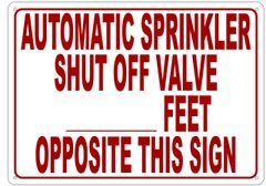 AUTOMATIC SPRINKLER SHUT OFF VALVE_FEET OPPOSITE THIS SIGN SIGN- REFLECTIVE !!! (ALUMINUM 10X14)