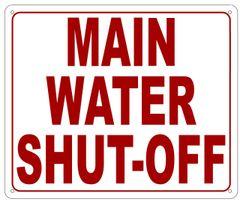 MAIN WATER SHUT-OFF SIGN- REFLECTIVE !!! (ALUMINUM 10X12)