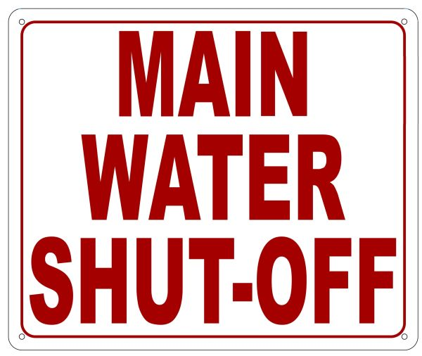 MAIN WATER SHUT-OFF SIGN- REFLECTIVE !!! (ALUMINUM 10X12)