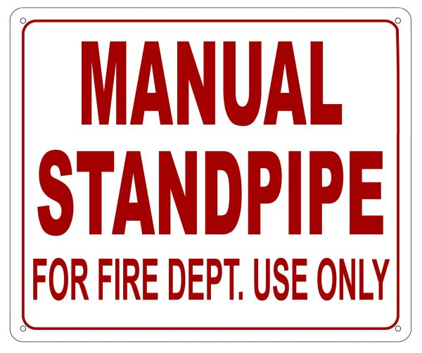 MANUAL STANDPIPE FOR FIRE DEPARTMENT USE ONLY SIGN- REFLECTIVE !!! (ALUMINUM 10X12)
