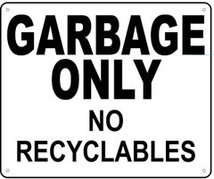 GARBAGE ONLY NO RECYCLABLES SIGN (ALUMINUM 10X12)