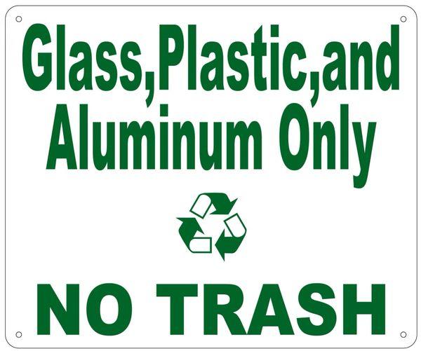 GLASS,PLASTIC AND ALUMINUM ONLY NO TRASH SIGN (ALUMINUM 10X12)
