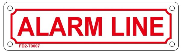 ALARM LINE SIGN (ALUMINUM SIGN SIZED 2X7)
