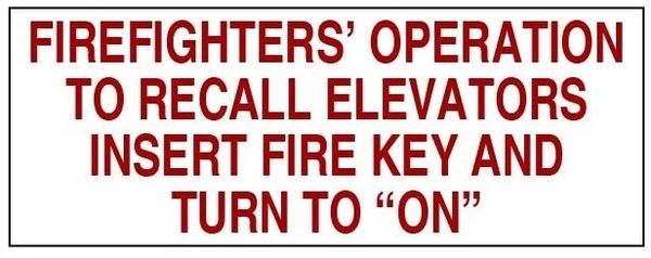 "FIREFIGHTERS' OPERATION TO RECALL ELEVATORS INSERT FIRE KEY AND TURN TO ""ON"" SIGN (ALUMINUM 1.5X4)"
