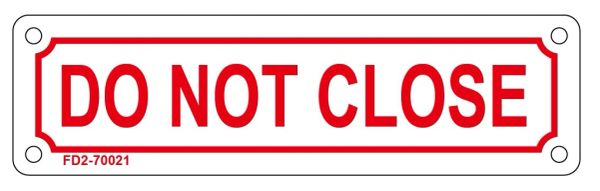 DO NOT CLOSE SIGN (ALUMINUM SIGN SIZED 2X7)