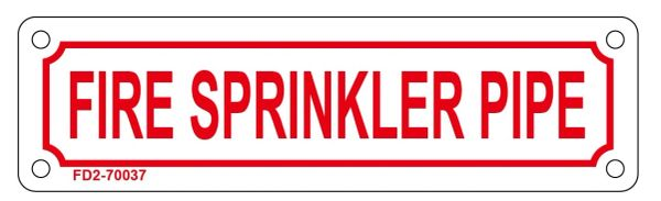 FIRE SPRINKLER PIPE SIGN (ALUMINUM SIGN SIZED 2X7)