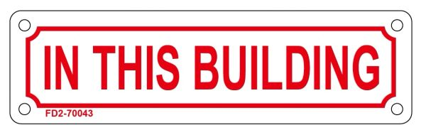 IN THIS BUILDING SIGN (ALUMINUM SIGN SIZED 2X7)