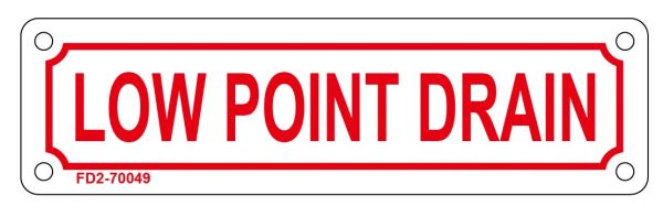 LOW POINT DRAIN SIGN (ALUMINUM SIGN SIZED 2X7)